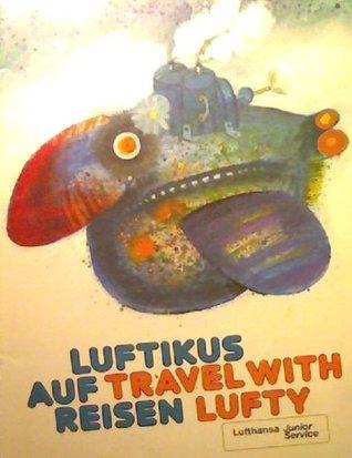 Luftikus Auf - Travel with Reisen Lufty CHISTINE ROSENTRETER