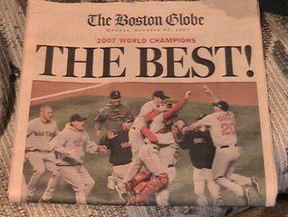The Boston Globe Newspaper~ Monday October 29, 2007~ Red Sox 2007 World Champions~ the Best!~ Full Newspaper  by  WORLD SERIES