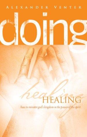Doing Healing Alexander F. Venter