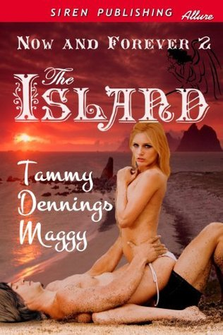 The Island [Now and Forever 2] Tammy Dennings Maggy