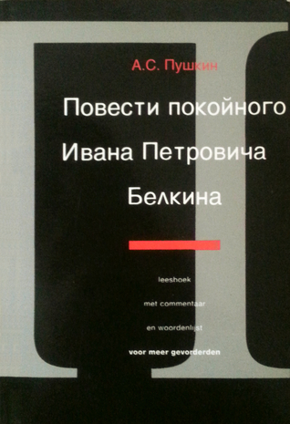 Повести покойного Ивана Петровича Белкина / De verhalen van wijlen Ivan Petrovitsj Bjelkin Alexander Pushkin