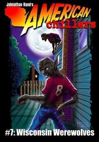 Wisconsin Werewolves (American Chillers, #7) Johnathan Rand