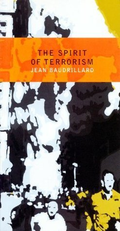 The Spirit of Terrorism and Other essays Jean Baudrillard