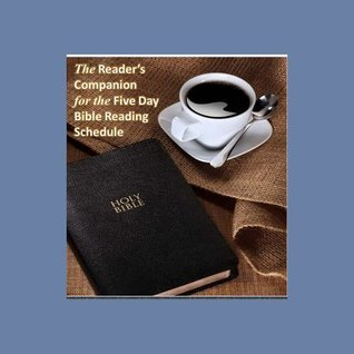 The 2014 Readers Companion to the Five Day Bible Reading Schedule Mark Roberts