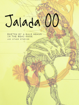 Jalada 00: Sketch of a Bald Woman in the Semi-Nude and Other Stories (Jalada Anthology, #00)  by  Anne Moraa
