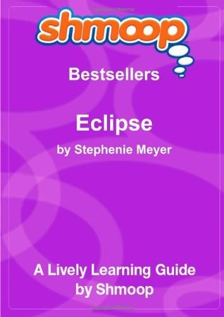 Eclipse: Shmoop Bestsellers Guide Shmoop