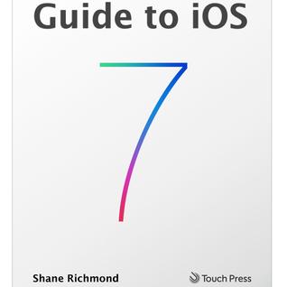 Guide to iOS 7 Shane Richmond