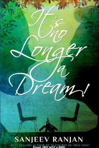 Its No Longer A Dream  by  Sanjeev Ranjan