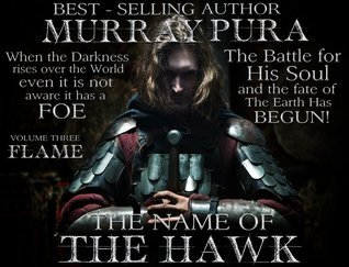 Flame (The Name of The Hawk, #3)  by  Murray Pura