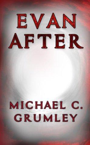 Evan After Michael C. Grumley