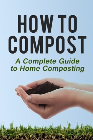 How to Compost: A Complete Guide to Home Composting Clayton Morris