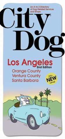 City Dog: San Diego: An A-to-Z Directory of Dog-Related Services and Shops Cricky Long