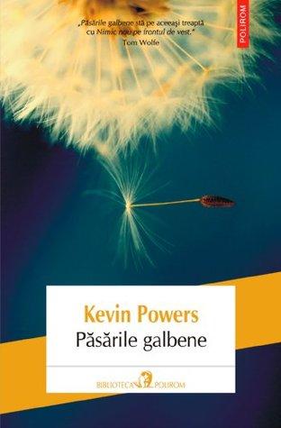 Pasarile galbene Kevin Powers