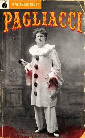 Pagliacci (1906) [English Libretto]  by  Ruggero Leoncavallo