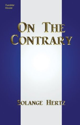 On the Contrary  by  Solange Hertz