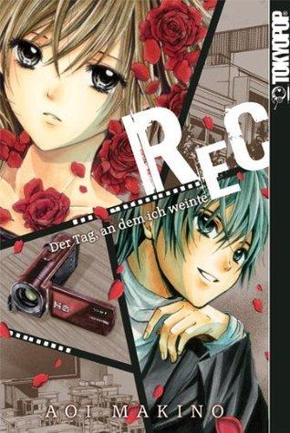 REC: der Tag, and dem ich weinte Aoi Makino