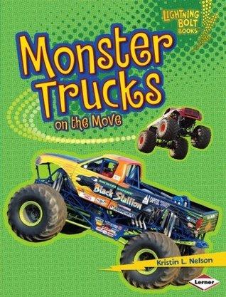 Monster Trucks on the Move (Lightning Bolt Books) Kristin L. Nelson