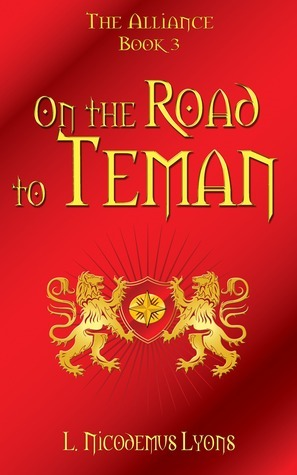 On the Road to Teman (The Alliance, book 3)  by  L. Nicodemus Lyons