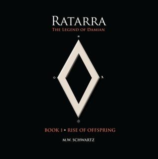 Ratarra: The Legend of Damian M.W. Schwartz