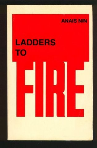 Ladders to Fire  by  Anaïs Nin