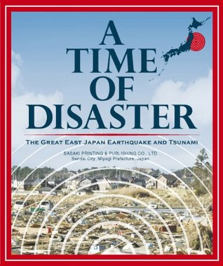 A Time of Disaster -The Great East Japan Earthquake and Tsunami- Takumi Hayasaka