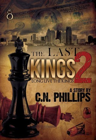 The Last Kings 2: Long Live The King C.N. Phillips