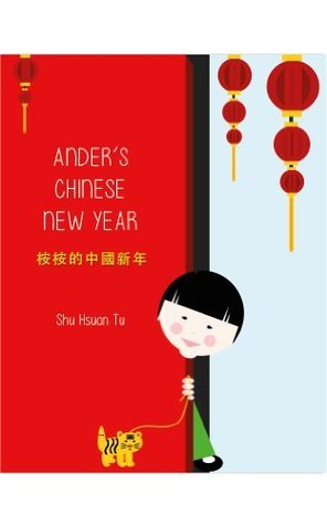 Anders Chinese New Year  by  Shu Hsuan Tu