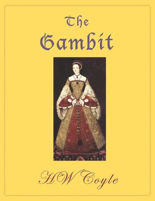 The Gambit  by  H.W. Coyle
