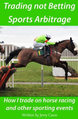 Betting and Sports Arbitrage  by  Jerry Cann