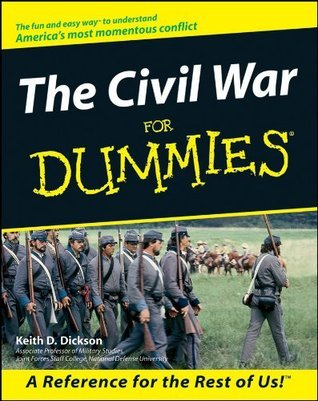 The Civil War For Dummies Keith D. Dickson