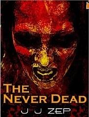 The Never Dead (Zombie D.O.A., #17) J.J. Zep