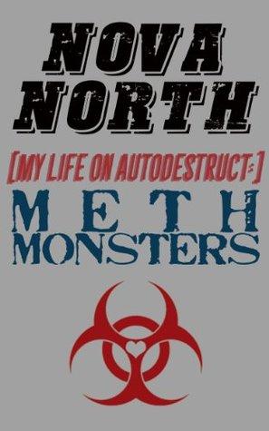 Meth Monsters  by  Nova North