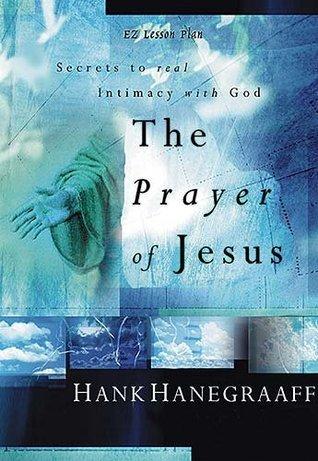 Prayer of Jesus (EZ Lesson Plan  by  Hank Hanegraaff