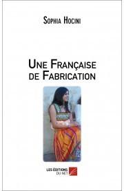 Une française de fabrication  by  Sophia Hocini