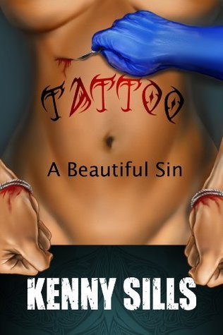 Tattoo: A Beautiful Sin  by  Kenny Sills