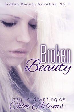 Broken Beauty (Broken Beauty Novellas, #1)  by  Chloe Adams
