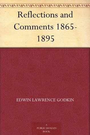 Reflections and Comments 1865-1895  by  Edwin Lawrence Godkin