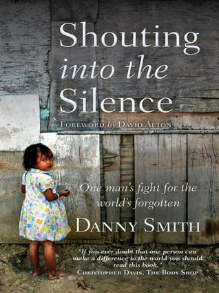 Shouting into the Silence Danny Smith