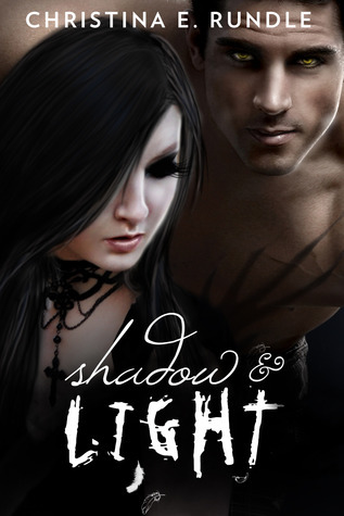 Shadow and Light  by  Christina E. Rundle