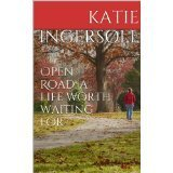 Open Road: A life worth waiting for Kate Ingersoll