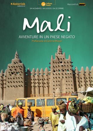Mali. Avventure in un paese negato Giusi Carai