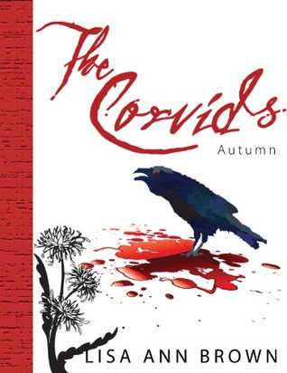 The Corvids: Book One - Autumn  by  Lisa Ann Brown