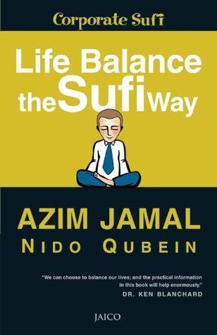 Life Balance The Sufi Way: 1  by  Azim Jamal & Nido Qubein