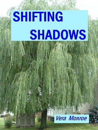 Shifting Shadows (Willow, #1) Vera Monroe