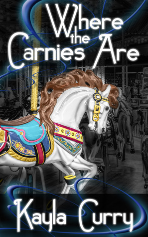Where the Carnies Are Kayla Curry