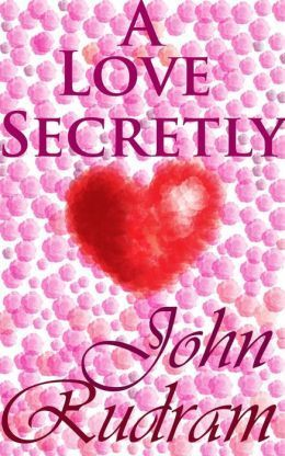 A Love Secretly John Rudram