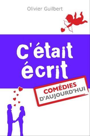 Cétait écrit  by  Olivier Guilbert