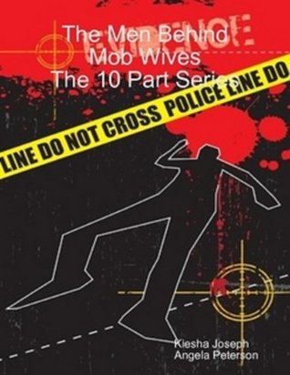 The Men Behind Mob Wives: 10 Part Series  by  Kiesha Joseph