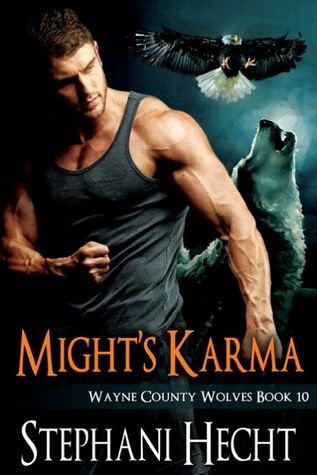 Mights Karma (Wayne County Wolves, #10) Stephani Hecht