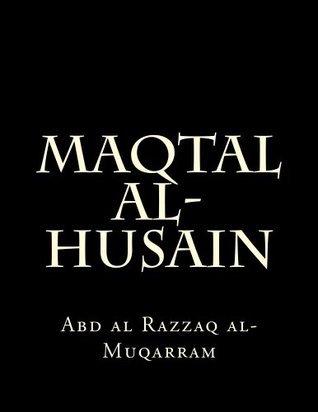 Maqtal Al-Husain Abd Al Razzaq Al-Muqarram